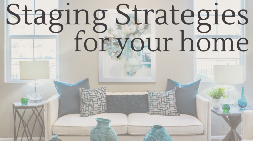 Staging strategies for selling your home